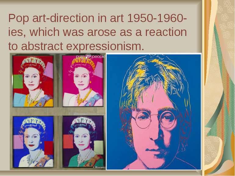 Pop art-direction in art 1950-1960-ies, which was arose as a reaction to abst...