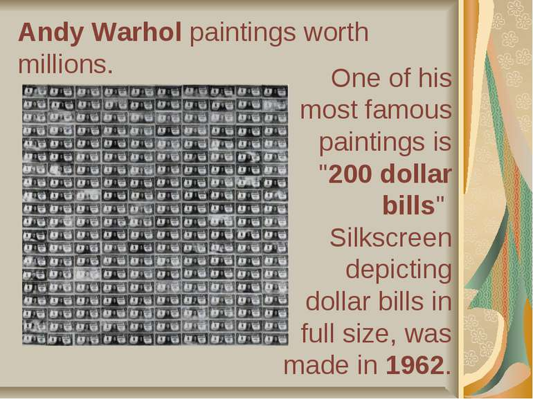 "Andy Warhol paintings worth millions. One of his most famous paintings is ""20..."