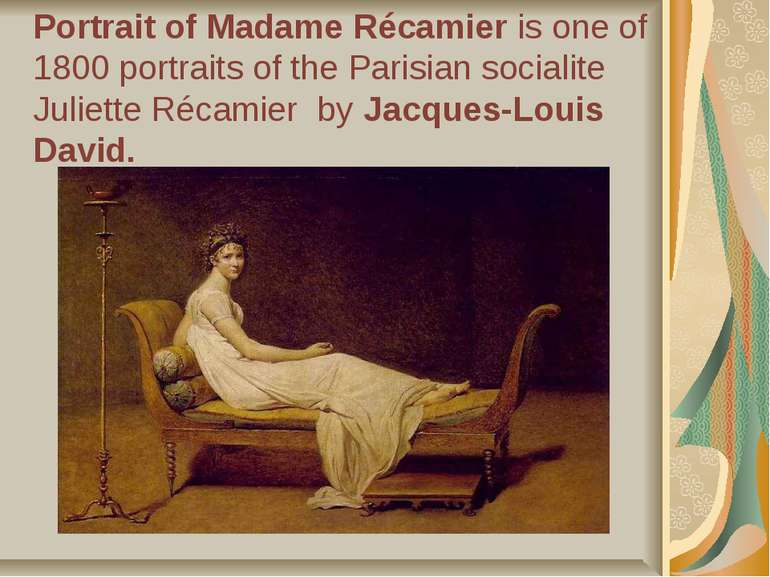 Portrait of Madame Récamier is one of 1800 portraits of the Parisian socialit...