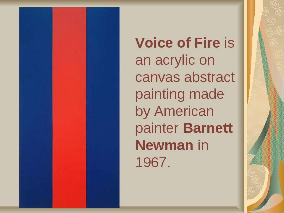 Voice of Fire is an acrylic on canvas abstract painting made by American pain...