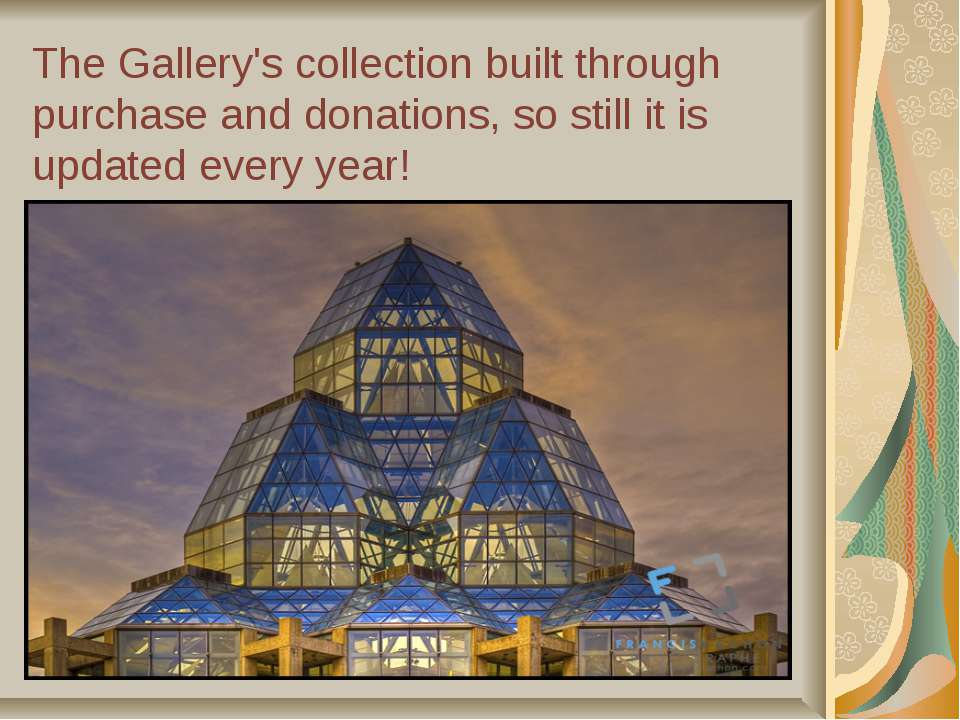 The Gallery's collection built through purchase and donations, so still it is...