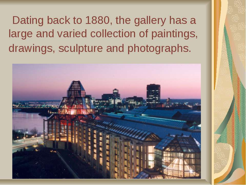 Dating back to 1880, the gallery has a large and varied collection of paintin...