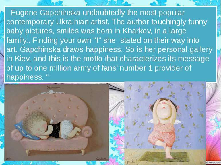 Eugene Gapchinska undoubtedly the most popular contemporary Ukrainian artis...