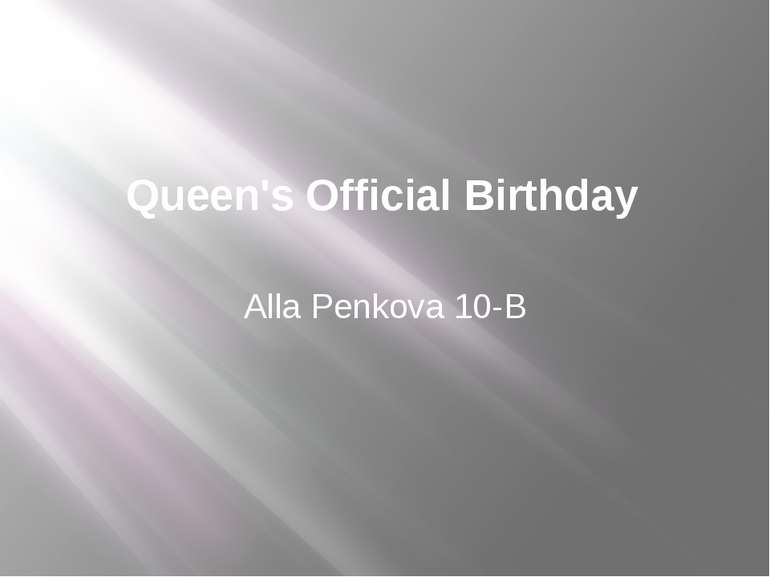 Queen's Official Birthday Alla Penkova 10-B