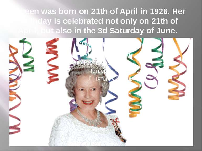 Queen was born on 21th of April in 1926. Her birthday is celebrated not only ...