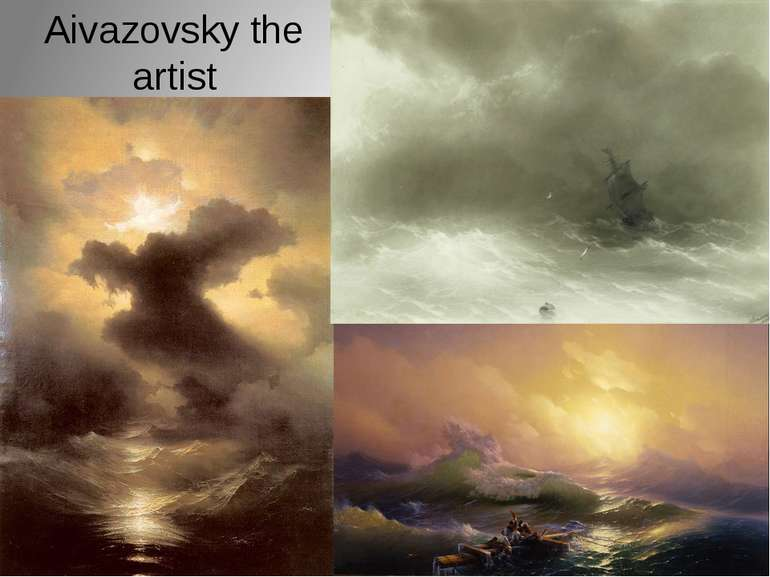 Aivazovsky the artist