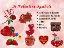 St.Valentine Symbols Red roses & hearts Chocolates & candy Valentine Cards Gi...