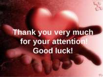Thank you very much for your attention! Good luck!