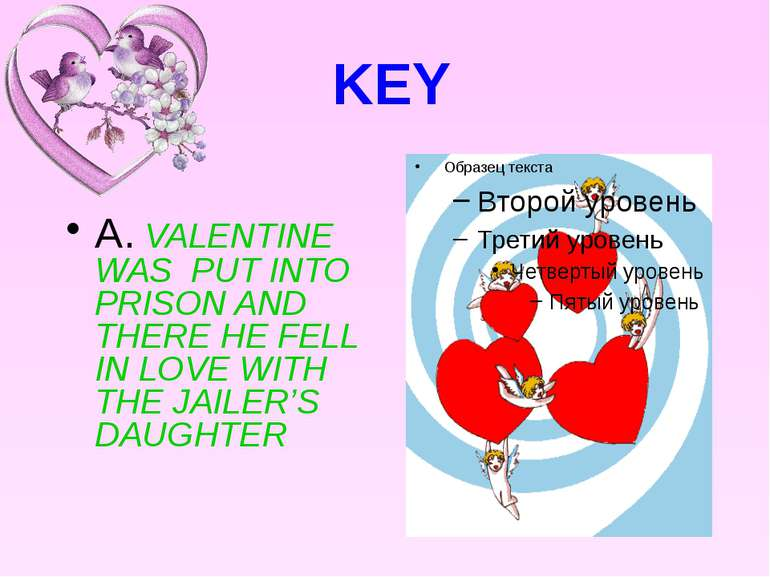 KEY A. VALENTINE WAS PUT INTO PRISON AND THERE HE FELL IN LOVE WITH THE JAILE...