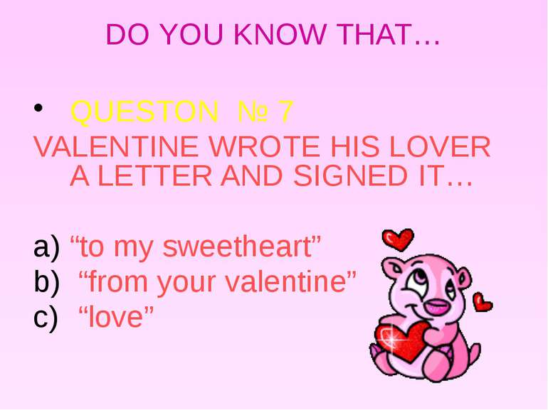 DO YOU KNOW THAT… QUESTON № 7 VALENTINE WROTE HIS LOVER A LETTER AND SIGNED I...