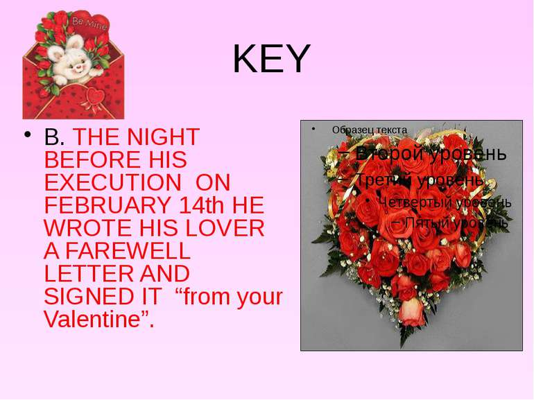 KEY B. THE NIGHT BEFORE HIS EXECUTION ON FEBRUARY 14th HE WROTE HIS LOVER A F...