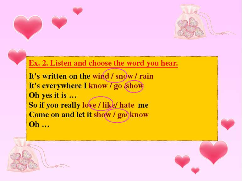 Ex. 2. Listen and choose the word you hear. It's written on the wind / snow /...