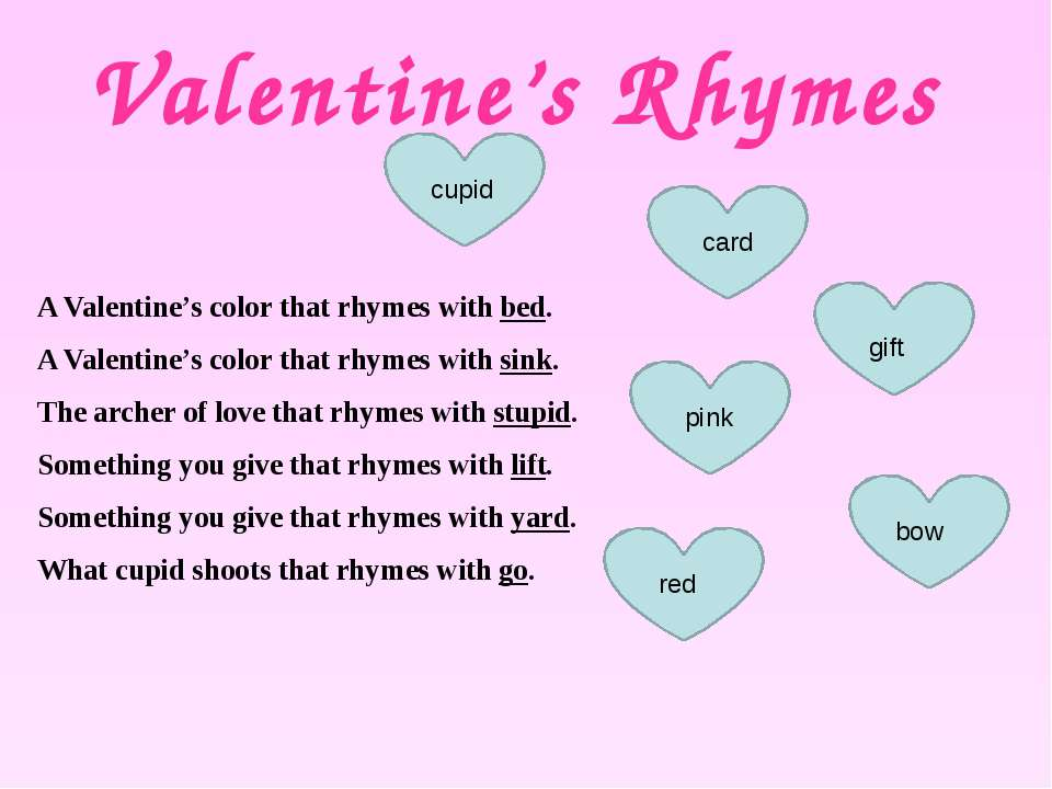 Valentine's Rhymes A Valentine's color that rhymes with bed. A Valentine's co...