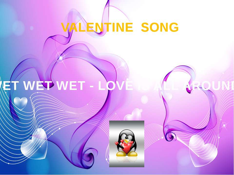VALENTINE SONG WET WET WET - LOVE IS ALL AROUND