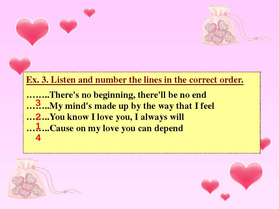 Ex. 3. Listen and number the lines in the correct order. ……..There's no begin...