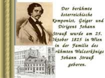 Der berühmte österreichische Komponist, Geiger und Dirigent Johann Strauß wur...