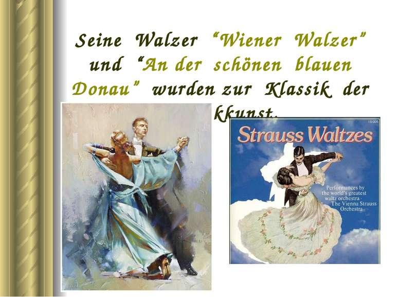 """Seine Walzer """"Wiener Walzer"""" und """"An der schönen blauen Donau"""" wurden zur Kla..."""