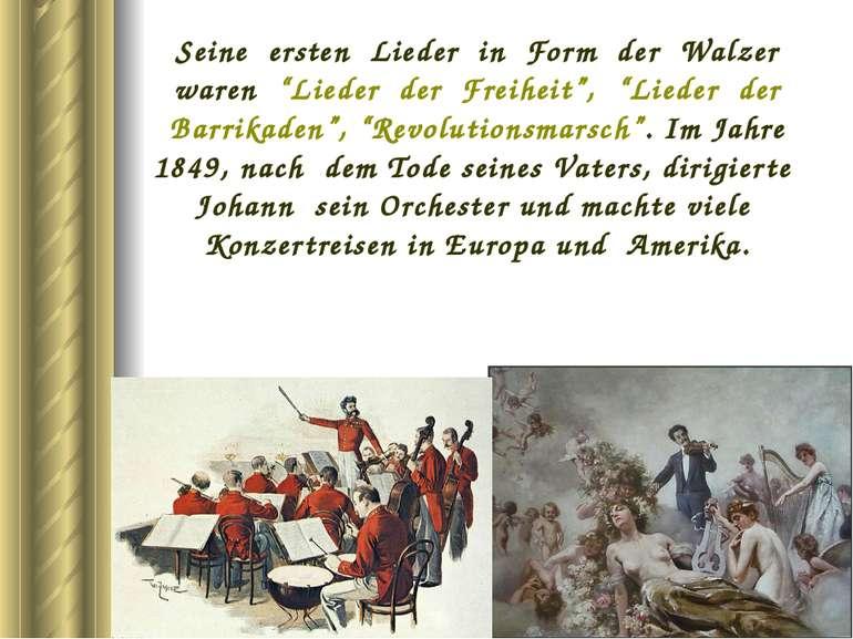 """Seine ersten Lieder in Form der Walzer waren """"Lieder der Freiheit"""", """"Lieder d..."""