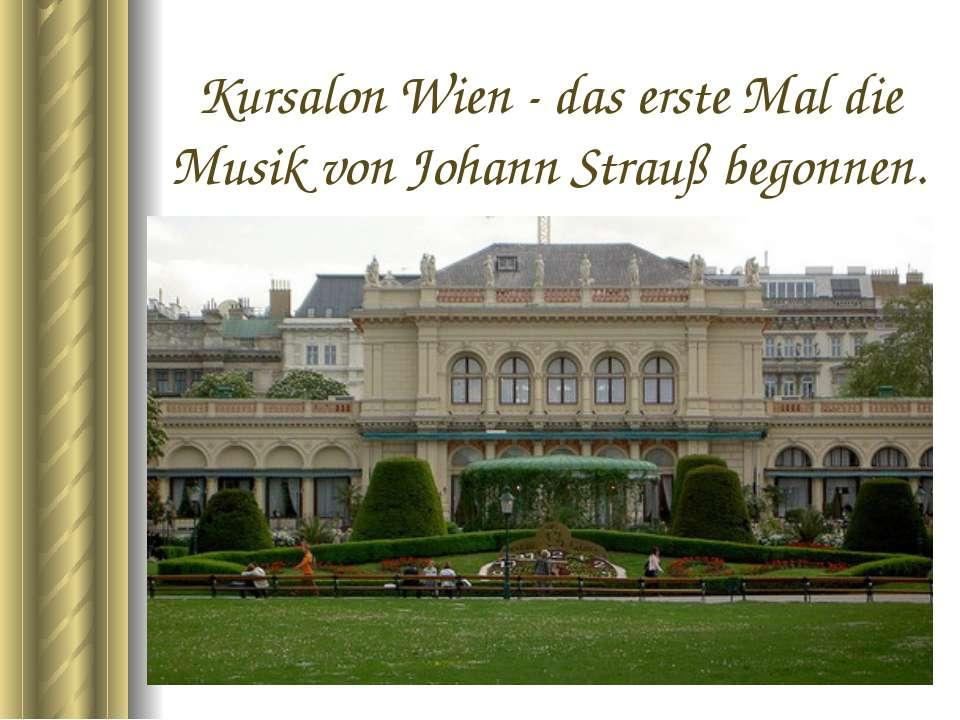 Kursalon Wien - das erste Mal die Musik von Johann Strauß begonnen.