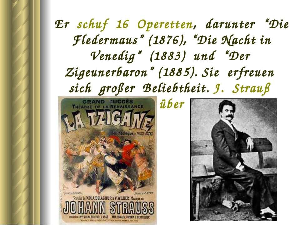 """Er schuf 16 Operetten, darunter """"Die Fledermaus"""" (1876), """"Die Nacht in Venedi..."""