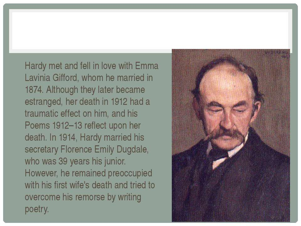 Hardy met and fell in love with Emma Lavinia Gifford, whom he married in 1874...