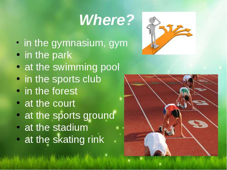Where? in the gymnasium, gym in the park at the swimming pool in the sports c...