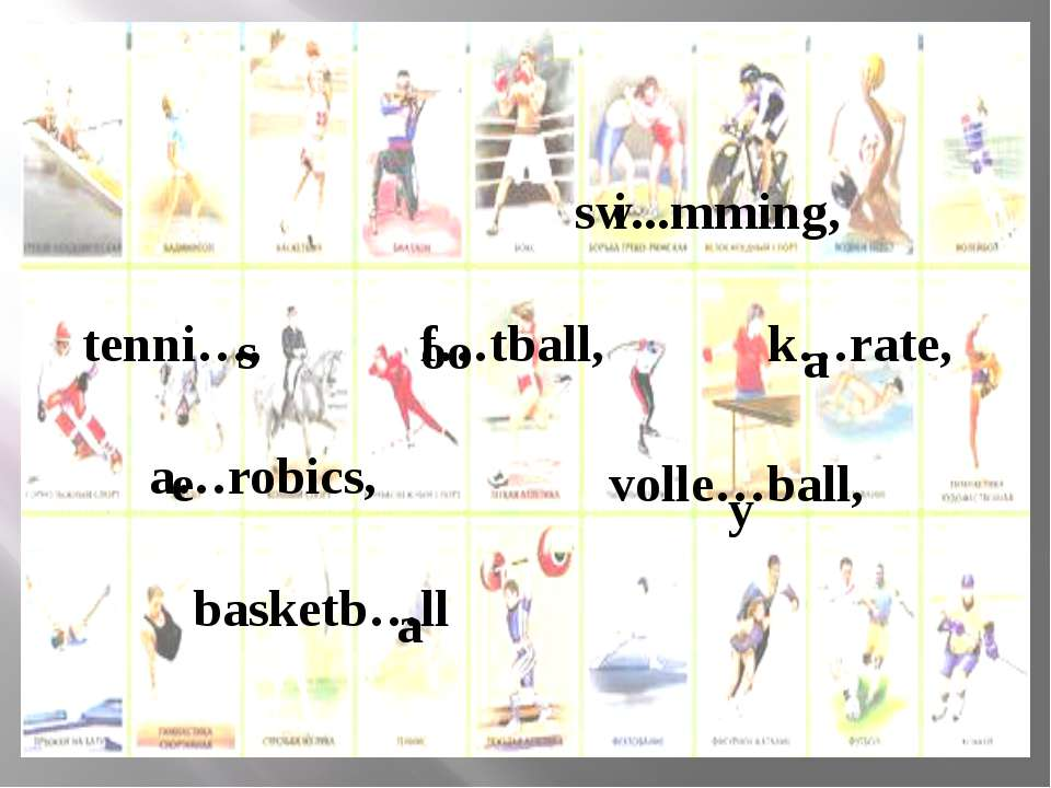 sw...mming, tenni…, i f…tball, k…rate, a…robics, volle…ball, basketb…ll s a o...
