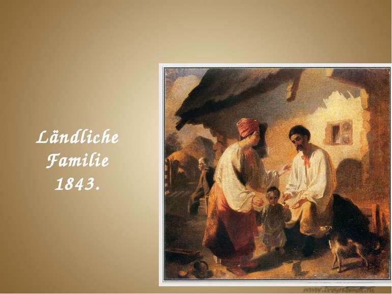 Ländliche Familie 1843.