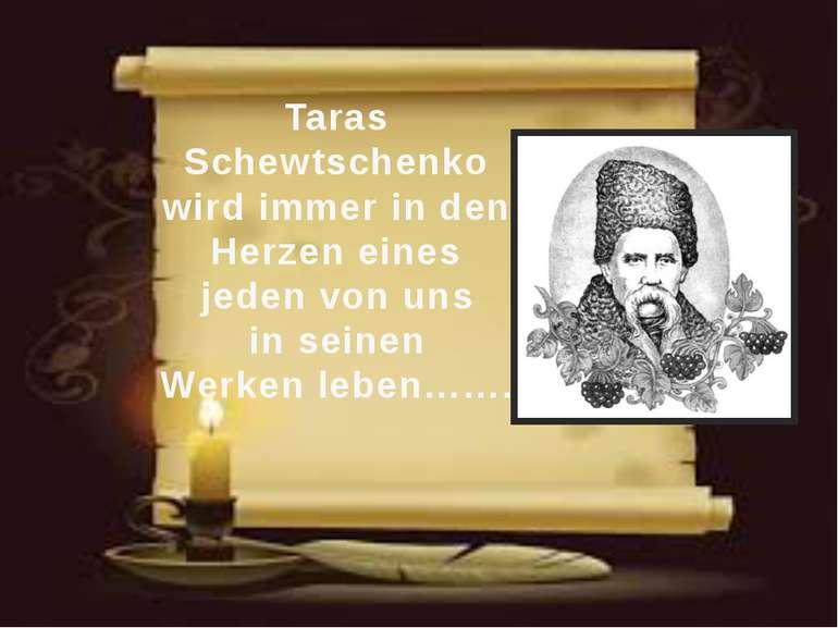 Taras Schewtschenko wird immer in den Herzen eines jeden von uns in seinen We...