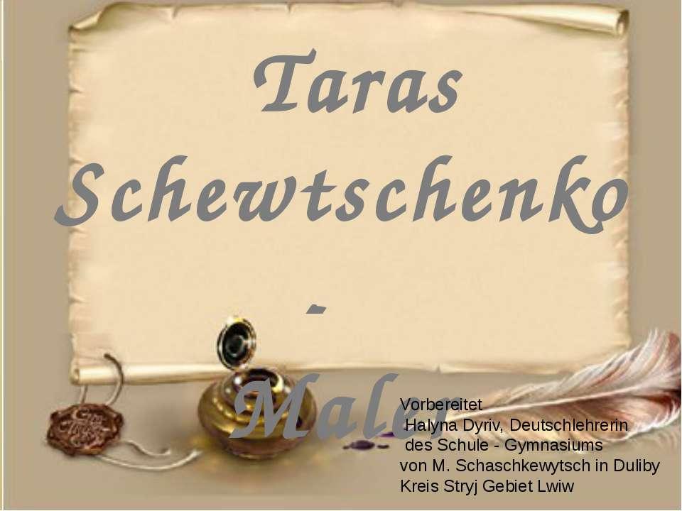 Taras Schewtschenko - Maler Vorbereitet Halyna Dyriv, Deutschlehrerin des Sch...
