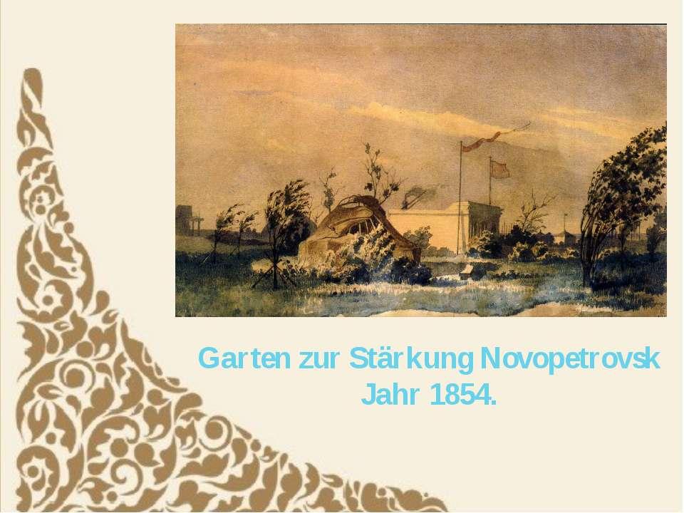 Garten zur Stärkung Novopetrovsk Jahr 1854.