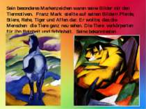 Sein besonderes Markenzeichen waren seine Bilder mit den Tiermotiven. Franz M...