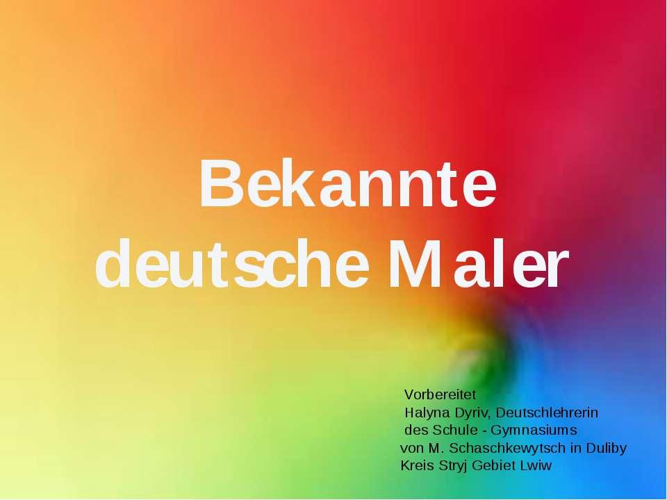 Bekannte deutsche Maler Vorbereitet Halyna Dyriv, Deutschlehrerin des Schule...