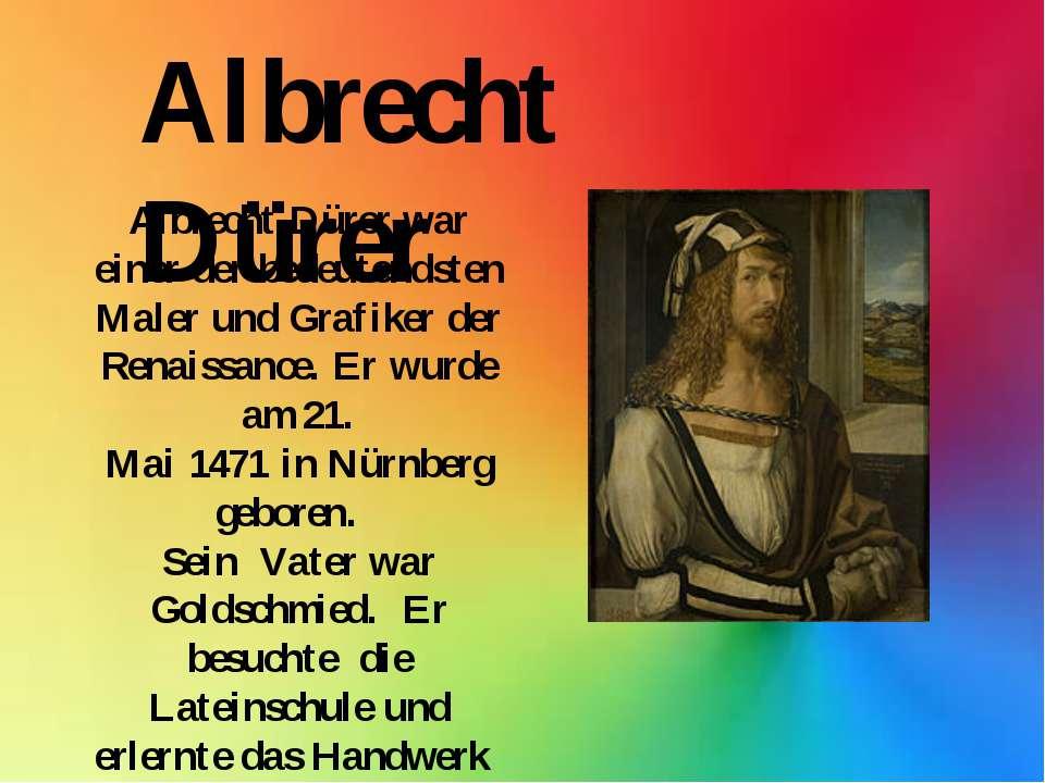 Albrecht Dürerwar einer der bedeutendsten Maler und Grafiker der Renaissance...