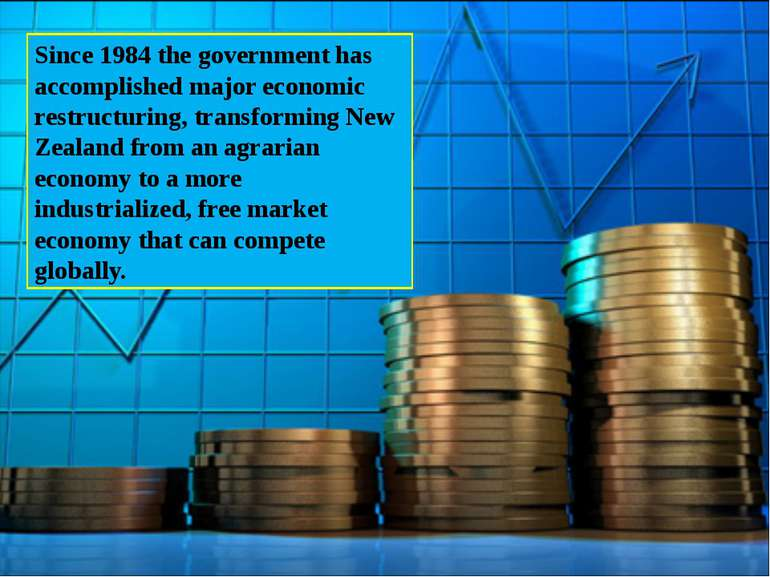 Since 1984 the government has accomplished major economic restructuring, tran...