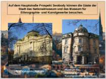Auf dem Hauptstraße Prospekt Swobody können die Gäste der Stadt das Nationalm...
