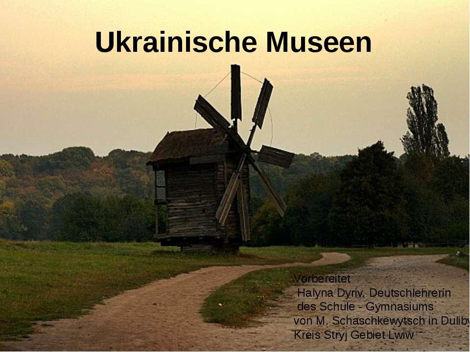 Ukrainische Museen Vorbereitet Halyna Dyriv, Deutschlehrerin des Schule - Gym...