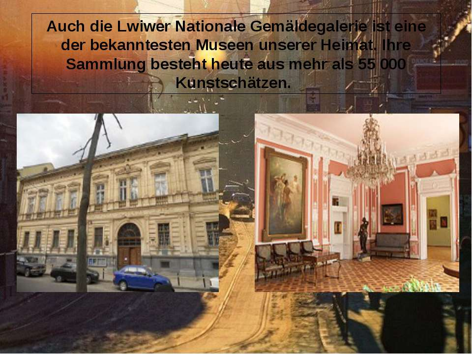 Auch die Lwiwer Nationale Gemäldegalerie ist eine der bekanntesten Museen uns...