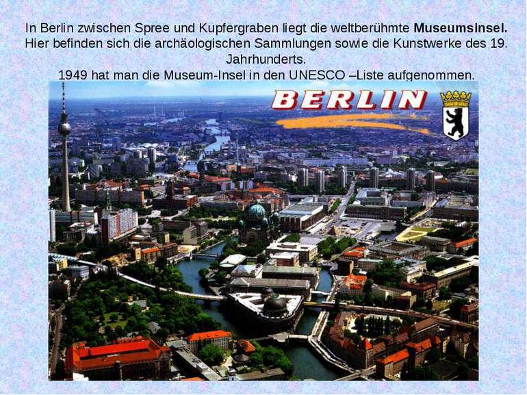 In Berlin zwischen Spree und Kupfergraben liegt die weltberühmte Museumsinsel...