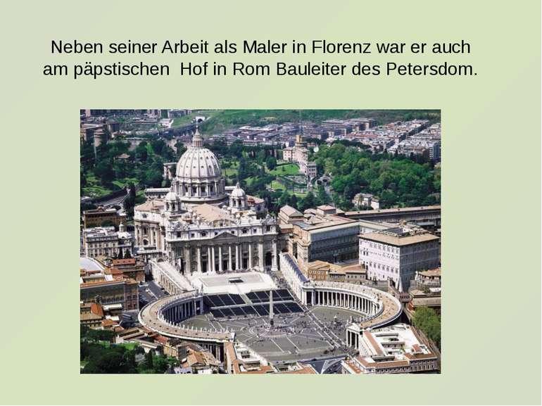Neben seiner Arbeit als Maler in Florenz war er auch am päpstischen Hof in Ro...