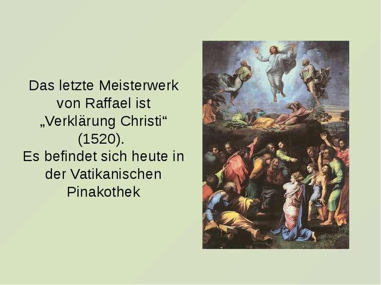 """Das letzte Meisterwerk von Raffael ist """"Verklärung Christi"""" (1520). Es befind..."""
