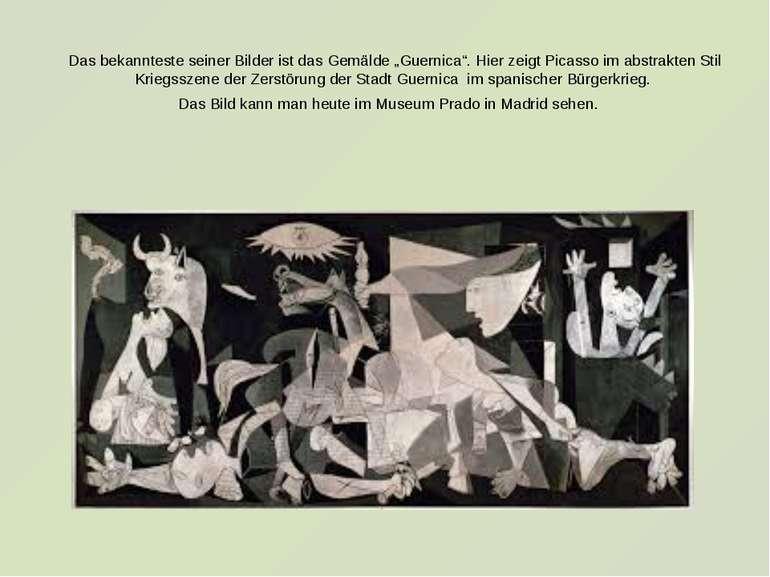 """Das bekannteste seiner Bilder ist das Gemälde """"Guernica"""". Hier zeigt Picasso ..."""