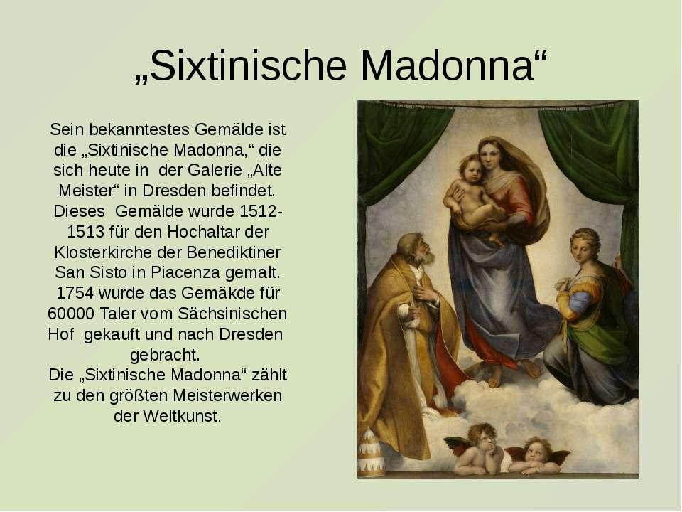 """""""Sixtinische Madonna"""" Sein bekanntestes Gemälde ist die """"Sixtinische Madonna,..."""