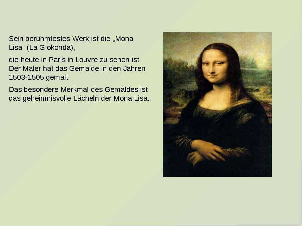 """Sein berühmtestes Werk ist die """"Mona Lisa"""" (La Giokonda), die heute in Paris ..."""