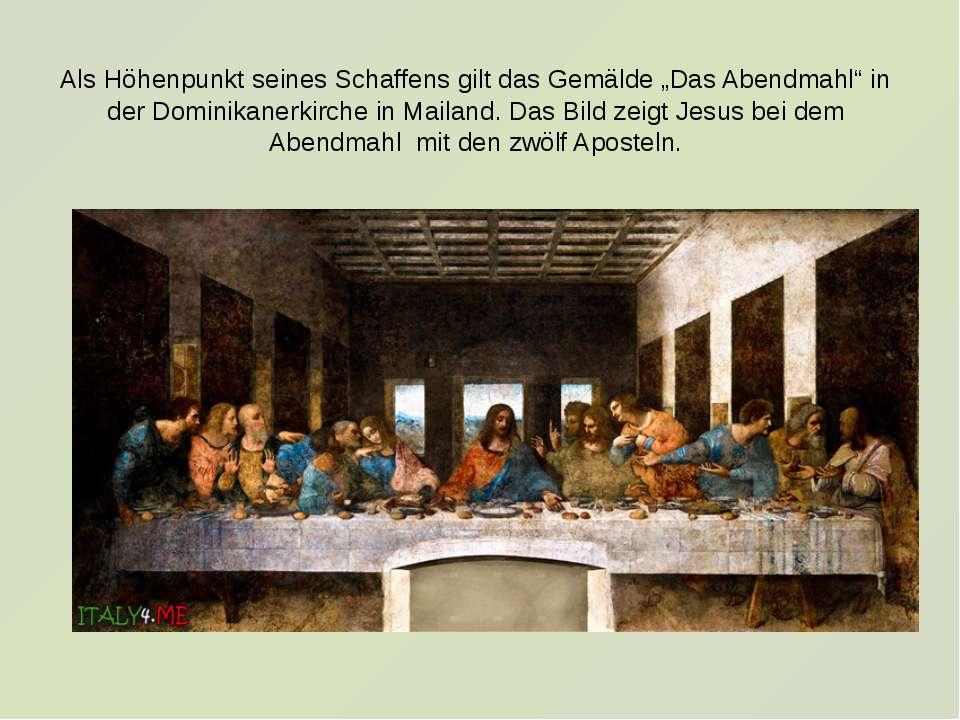 """Als Höhenpunkt seines Schaffens gilt das Gemälde """"Das Abendmahl"""" in der Domin..."""