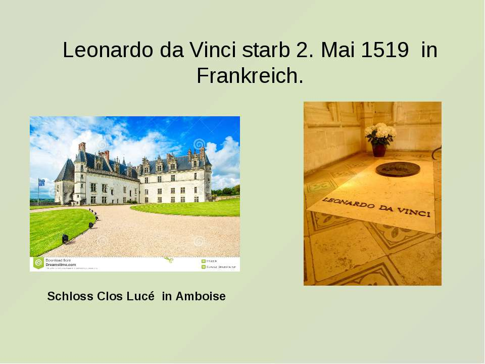 Leonardo da Vinci starb2. Mai1519 in Frankreich. Schloss Clos Lucé in Am...