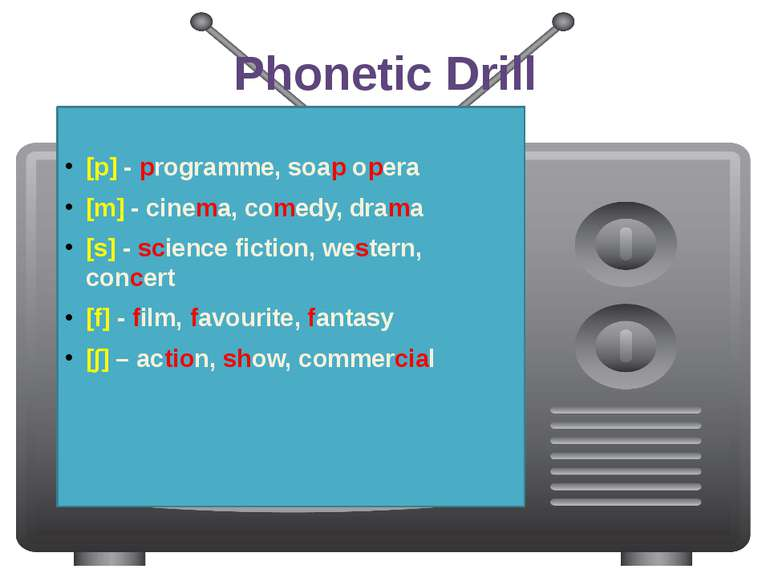Phonetic Drill [p] - programme, soap opera [m] - cinema, comedy, drama [s] - ...