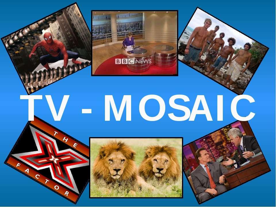 TV - MOSAIC