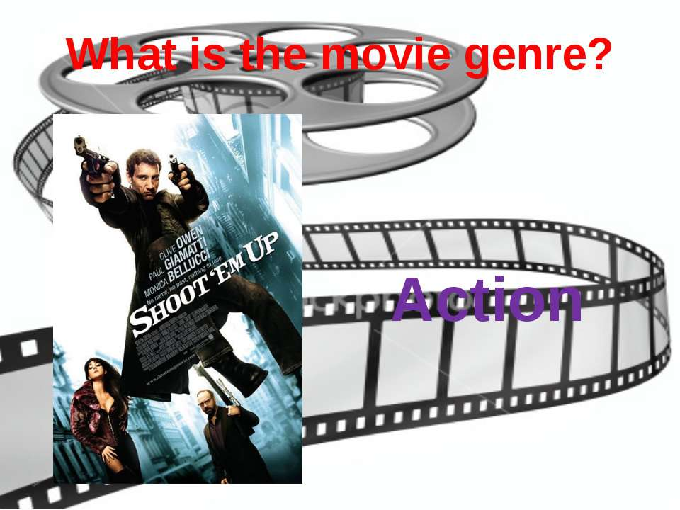 What is the movie genre? Action