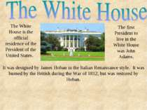 The White House is the official residence of the President of the United Stat...
